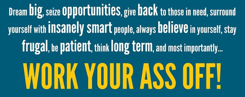 Work your ass off!